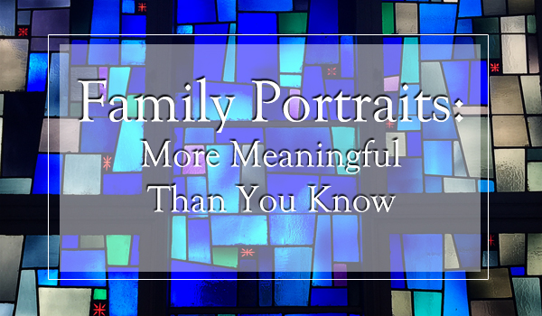 Family Portraits are more important than you realize